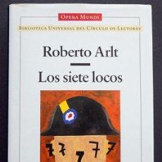 Libros de segunda mano: LOS SIETE LOCOS - ROBERTO ARLT - CÍRCULO DE LECTORES (OPERA MUNDI) TAPA DURA 1996. Lote 76615463