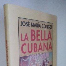 Libros de segunda mano: CONGET, JOSÉ M.: LA BELLA CUBANA (PRE-TEXTOS) (CB). Lote 76625259