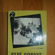 Libros de segunda mano: BALZAC, HONORATO DE. PAPÁ GORIOT. (COLECCIÓN Z ; 43) . Lote 76625363