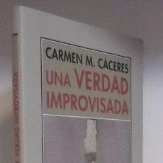 Libros de segunda mano: CÁCERES, CARMEN: UNA VERDAD IMPROVISADA (PRE-TEXTOS) (CB). Lote 76629855