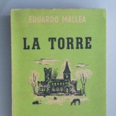 Libros de segunda mano: EDUARDO MALLEA // LA TORRE // 1950 // PRIMERA EDICIÓN // LITERATURA SUDAMERICANA. Lote 76694839