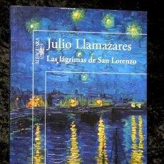 Libros de segunda mano: LAS LAGRIMAS DE SAN LORENZO - JULIO LLAMAZARES - DEDICATORIA AUTOR - . Lote 76704871