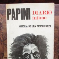 Libros de segunda mano: PAPINI. DIARIO ÍNTIMO. HISTORIA DE UNA DESESPERANZA. C. 1970.. Lote 76981325