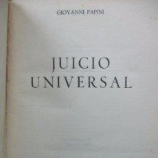 Libros de segunda mano: JUICIO UNIVERSAL. GIOVANNI PAPINI. 1959. PRIMERA EDICIÓN.. Lote 77011477