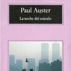 Libros de segunda mano: PAUL AUSTER-LA NOCHE DEL ORÁCULO.COMPACTOS ANAGRAMA,418 . Lote 77053221
