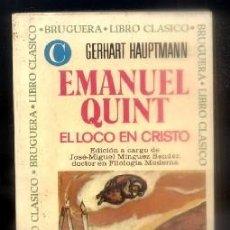 Libros de segunda mano: EMANUEL QUINT. EL LOCO EN CRISTO. LIBRO CLASICO N.º 139. HAUPTMANN, GERHART. A-BRUGAMI-193,3. Lote 82363992