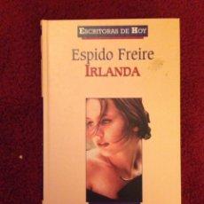 Libros de segunda mano: ESPIDO FREIRE.- IRLANDA. Lote 77456975