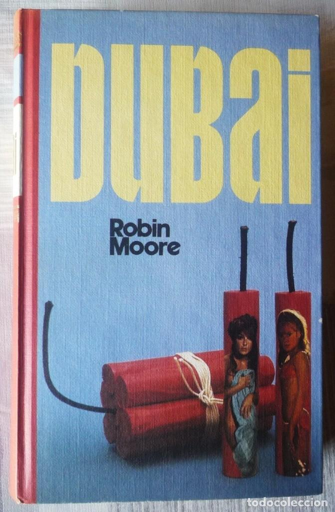 DUBAI. DE ROBIN MOORE (Libros de Segunda Mano (posteriores a 1936) - Literatura - Narrativa - Otros)