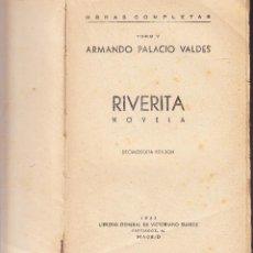 Libros de segunda mano: RIVERITA - TOMO V - ARMANDO PALACIO VALDES - 1942. Lote 77478081