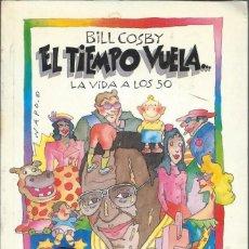 Libros de segunda mano: EL TIEMPO VUELA, LA VIDA A LOS 50, DE BILL COSBY, EDICIONES ZATA. 1ª EDICIÓN 1987. Lote 78053697