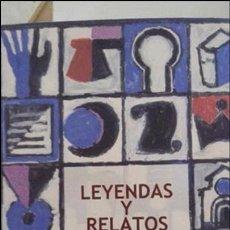 Libros de segunda mano: LEYENDAS Y RELATOS ARAGONESES -Mª CRUZ PALACIN ZUERAS -737 PAG-1999. Lote 78137389