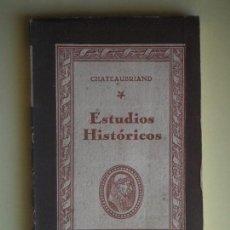Libros de segunda mano: ESTUDIOS HISTORICOS - CHATEAUBRIAND - COLECCION CISNEROS Nº 19, 1943. 1ª EDICIÓN (BUEN ESTADO). Lote 78292009