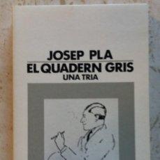 Libros de segunda mano: EL QUADERN GRIS, UNA TRIA - JOSEP PLA. Lote 78297985