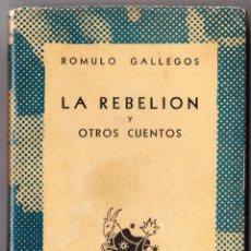 Libros de segunda mano: LA REBELION Y OTROS CUENTOS - ROMULO GALLEGOS - 1948. Lote 78329849