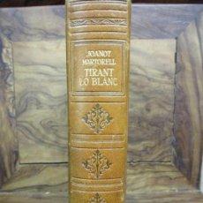 Libros de segunda mano: TIRANT LO BLANC. MARTORELL, JOANOT. [GALBA, MARTÍ JOAN DE.]. Lote 78833365