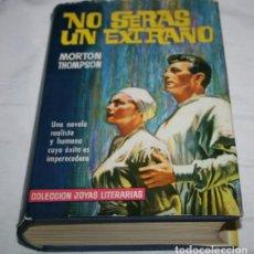 Libros de segunda mano: NO SERAS UN EXTRAÑO, MORTON THOMPSON, BRUGUERA 1962 , LIBRO. Lote 79067773