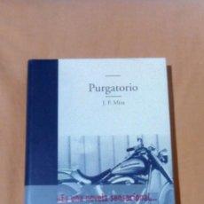 Libros de segunda mano: PURGATORIO J. F. MIRA EDHASA NOVELA NUEVO RETRACTILADO. Lote 79077553