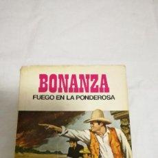 Libros de segunda mano: FUEGO EN LA PONDEROSA, BONANZA,. Lote 79366989
