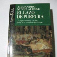 Libros de segunda mano: EL LAZO DE PÚRPURA - ALEJANDRO NÚÑEZ ALONSO - PLANETA BOLSILLO Nº 13 - 1992. Lote 140408112
