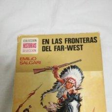 Libros de segunda mano: EN LAS FRONTERAS DEL FAR WEST, EMILIO SALGARI. Lote 79577733