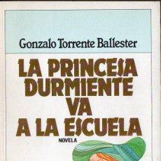 Libros de segunda mano: GONZALO TORRENTE BALLESTER :LA PRINCESA DURMIENTE VA A LA ESCUELA (PLAZA JANÉS 1983) PRIMERA EDICIÓN. Lote 80009481