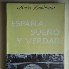 Libros de segunda mano: ESPAÑA, SUEÑO Y VERDAD - MARÍA ZAMBRANO - EDHASA, 1965, 1ª EDICION. (EJEMPLAR EN BUEN ESTADO). Lote 80043281
