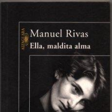 Libros de segunda mano: ELLA, MALDITA ALMA - MANUEL RIVAS *. Lote 80274361