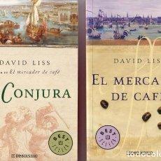 Libros de segunda mano: DAVID LISS: EL MERCADER DE CAFÉ / LA CONJURA. 2 NOVELAS. Lote 80283129