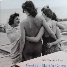 Libros de segunda mano: MI QUERIDA EVA/GUSTAVO MARTÍN GARZO - LUMEN. Lote 80346765
