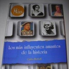 Libros de segunda mano: LOS MÁS INFLUYENTES AMANTES DE LA HISTORIA.. Lote 80405313