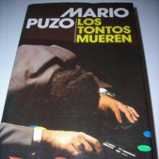 Libros de segunda mano: LOS TONTOS MUEREN DE MARIO PUZO. Lote 80532445