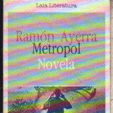 Libros de segunda mano: METROPOL ···· RAMÓN AYERRA . Lote 80572838
