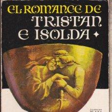 Livres d'occasion: EL ROMANCE DE TRISTAN E ISOLDA ········ JOSEPH BEDIER ···· EDITORIAL CLASICOS PLAZA .. Lote 80606290