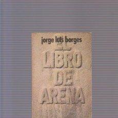 Libros de segunda mano: JORGE LUIS BORGES - EL LIBRO DE ARENA - ALIANZA EDITORIAL 1984. Lote 80633538