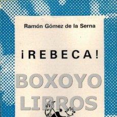 Libros de segunda mano: GÓMEZ DE LA SERNA, RAMÓN. ¡REBECA! COLECCIÓN AUSTRAL, Nº1555. Lote 79685767