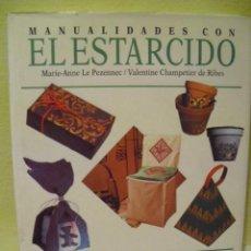 Libros de segunda mano: MANUALIDADES CON EL ESTARCIDO - M.LE PEZENNEC Y V- CHAMPETIER - 1996. Lote 80721350