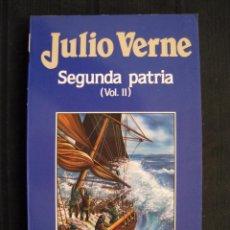 Libros de segunda mano: SEGUNDA PATRIA - VOL.II - Nº 78 - JULIO VERNE - EDICIONES ORBIS.. Lote 80770674