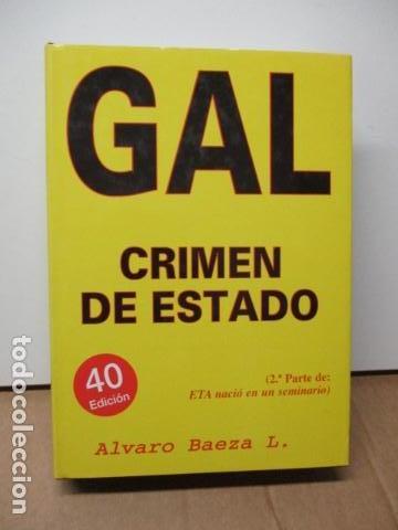 GAL CRIMEN DE ESTADO - ALVARO BAEZA L. (Libros de Segunda Mano (posteriores a 1936) - Literatura - Narrativa - Otros)