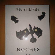 Libros de segunda mano: ELVIRA LINDO NOCHES SIN DORMIR SEIX BARRAL . Lote 81615012