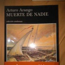 Libros de segunda mano: ARTURO ARANGO MUERTE DE NADIE TUSQUETS TAMAÑO GRANDE. Lote 81622536