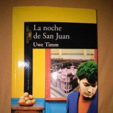 Libros de segunda mano: LA NOCHE DE SAN JUAN UWE TIMM ALFAGUARA TAMAÑO GRANDE. Lote 81624512