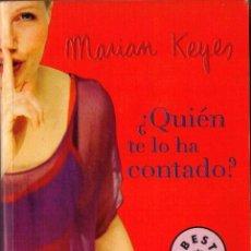 Libros de segunda mano: ¿QUIEN TE LO HA CONTADO? -MARIAN KEYES. Lote 97760698