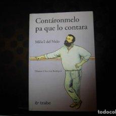 Libros de segunda mano: CONTARONMELO PA QUE LO CONTARA.MILIO`L DEL NIDO.DIBUJOS DE ANA LUZ RODRIGUEZ,EDICIONES TRABE 2001. Lote 81838084