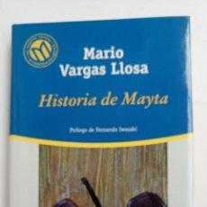 Libros de segunda mano: HISTORIA DE MAYTA, DE MARIO VARGAS LLOSA, PRÓLOGO DE FERNANDO IWASAKI .. Lote 81890963