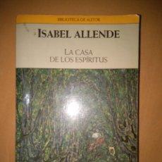 Libros de segunda mano: ISABEL ALLENDE LA CASA DE LOS ESPIRITUS . Lote 146400245
