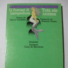 Libros de segunda mano: TOTS ELS CONTES - G. TOMASI DI LAMPEDUSA - 1988 - PRIMERA EDICIÓN - EN CATALÁN. Lote 82036804