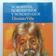 Libros de segunda mano: NORDESTES, NORDESTINOS Y NORDESTAZOS - DIONISIO VIÑA - V T P EDITORIAL - GIJÓN - 2004. Lote 137249362