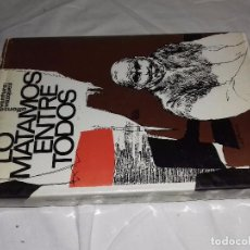 Libros de segunda mano - Lo Matamos Entre Todos / ALFONSO VENTURA VAZQUEZ -edita : TERRA 1966 - 82125368