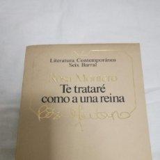 Libros de segunda mano: 35-TE TRATARE COMO A UNA REINA- ROSA MONTERO. Lote 82229560