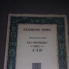 Libros de segunda mano: CLASICOS EBRO GUILLEN DE CASTRO LAS MOCEDADES DEL CID N. 16 AÑO 1965 REF 118. Lote 82312704